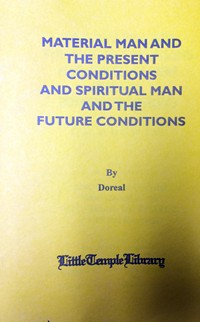 Material Man and the Present Conditions and Spiritual Man and the Future Conditions