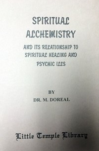 Spiritual Alchemistry and its Relationship to Spiritual Healing and Psychic Ills