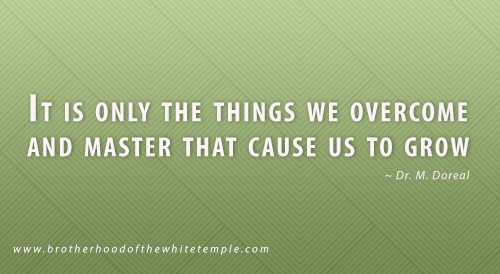 It is only the things we overcome and master that cause us to grow