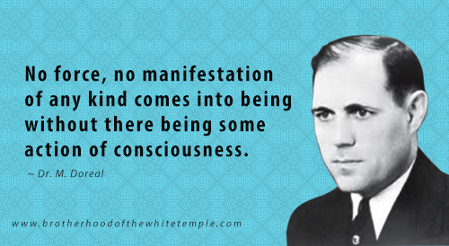 No force, no manifestation of any kind comes into being without there being some action of consciousness.